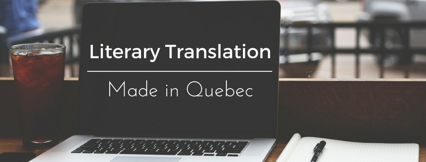Literary transation made in Quebec